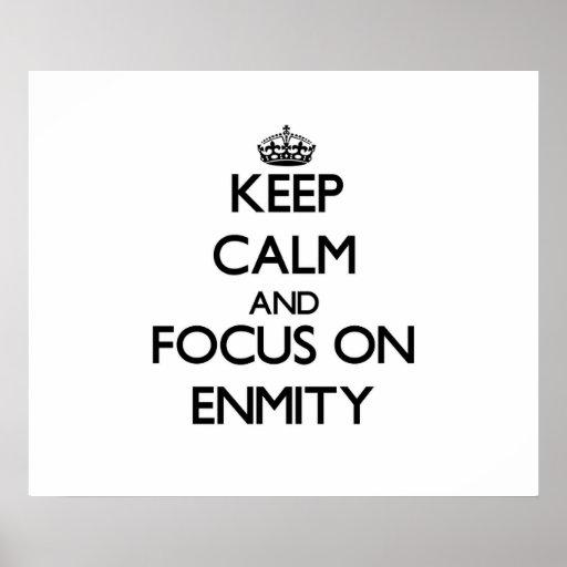 Guarde la calma y el foco en ENEMISTAD Posters