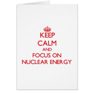 Guarde la calma y el foco en energía nuclear tarjetón