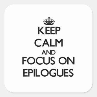 Guarde la calma y el foco en EPÍLOGOS Calcomanía Cuadradas Personalizadas