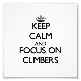 Guarde la calma y el foco en escaladores impresiones fotográficas