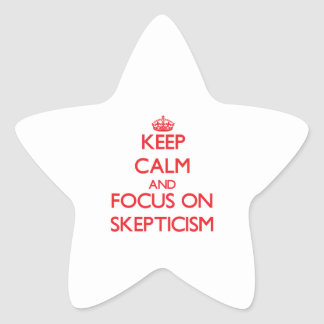 Guarde la calma y el foco en escepticismo colcomanias forma de estrella
