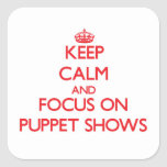 Guarde la calma y el foco en espectáculos de pegatinas cuadradases personalizadas