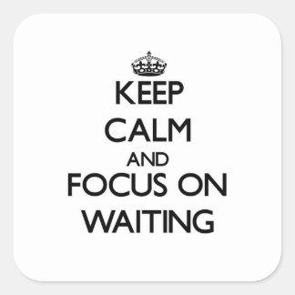 Guarde la calma y el foco en esperar colcomanias cuadradases
