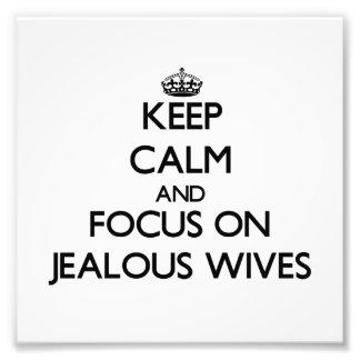 Guarde la calma y el foco en esposas celosas impresion fotografica