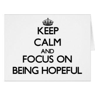 Guarde la calma y el foco en estar esperanzado
