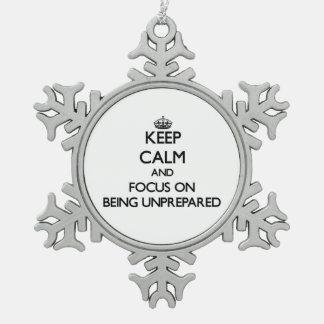 Guarde la calma y el foco en estar sin preparación