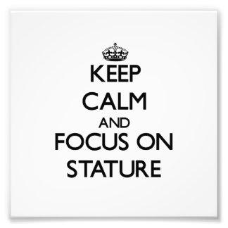 Guarde la calma y el foco en estatura