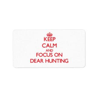 Guarde la calma y el foco en estimada Hunting Etiqueta De Dirección