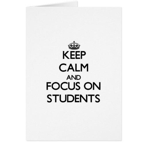 Guarde la calma y el foco en estudiantes tarjeta de felicitación