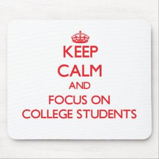 Guarde la calma y el foco en estudiantes universit alfombrilla de raton