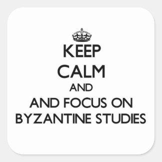 Guarde la calma y el foco en estudios bizantinos calcomania cuadradas personalizadas
