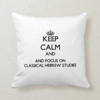 Guarde la calma y el foco en estudios hebreos almohada