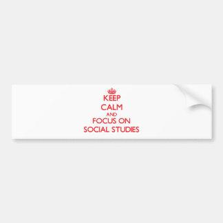 Guarde la calma y el foco en estudios sociales pegatina para auto