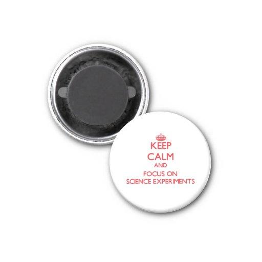 Guarde la calma y el foco en experimentos de la ci imán redondo 3 cm