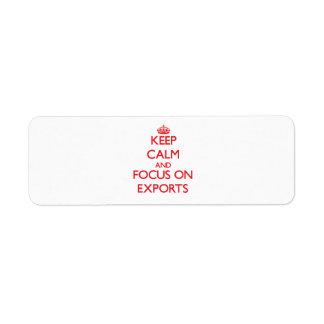 Guarde la calma y el foco en EXPORTACIONES Etiqueta De Remite