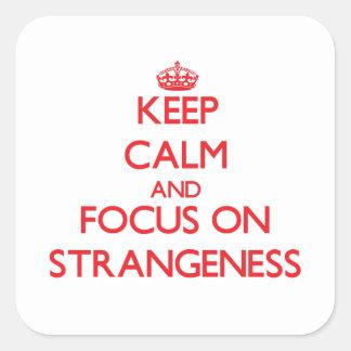 Guarde la calma y el foco en extrañeza