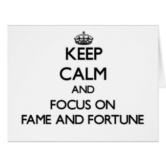 Guarde la calma y el foco en fama y fortuna tarjeta