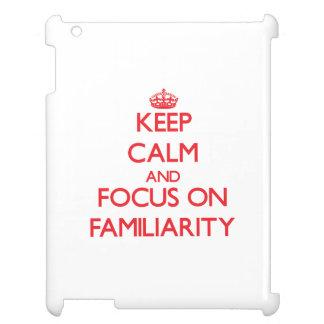 Guarde la calma y el foco en familiaridad