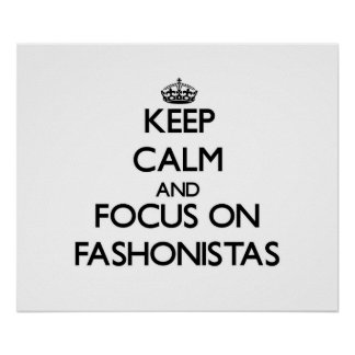 Guarde la calma y el foco en Fashonistas Posters