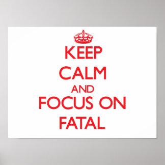 Guarde la calma y el foco en fatal