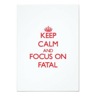 Guarde la calma y el foco en fatal comunicado