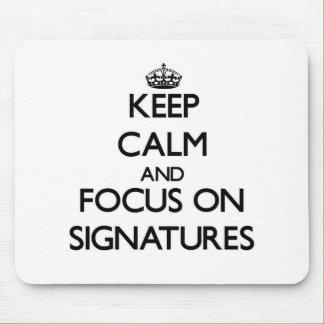 Guarde la calma y el foco en firmas tapete de ratón