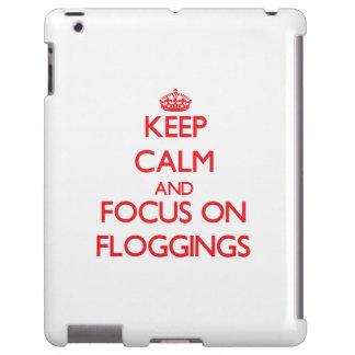 Guarde la calma y el foco en Floggings
