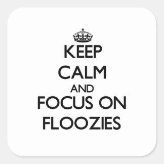 Guarde la calma y el foco en Floozies Pegatina Cuadrada