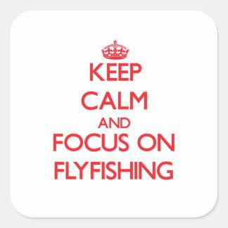Guarde la calma y el foco en Flyfishing Pegatina Cuadrada