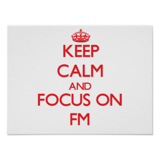 Guarde la calma y el foco en Fm Poster