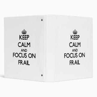 Guarde la calma y el foco en frágil