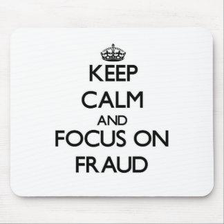 Guarde la calma y el foco en fraude mouse pad