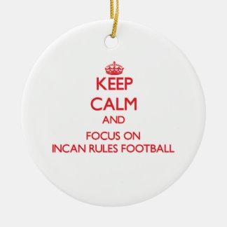 Guarde la calma y el foco en fútbol Incan de las Adorno Redondo De Cerámica