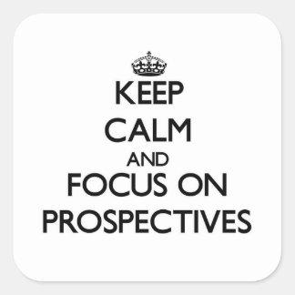 Guarde la calma y el foco en futuros clientes pegatina cuadrada