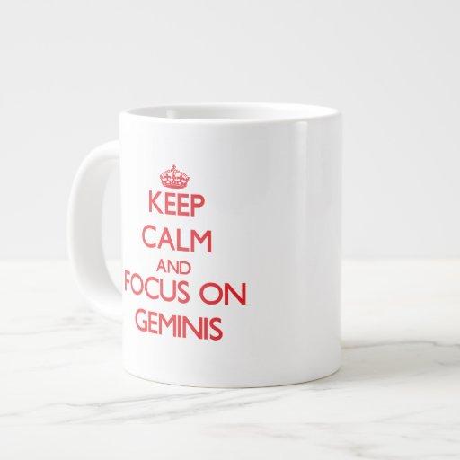 Guarde la calma y el foco en Geminis Tazas Extra Grande