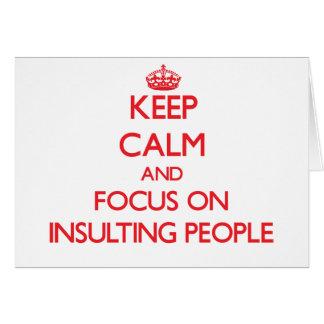 Guarde la calma y el foco en gente que insulta tarjetón