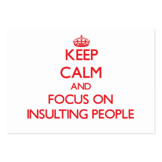 Guarde la calma y el foco en gente que insulta tarjeta de visita