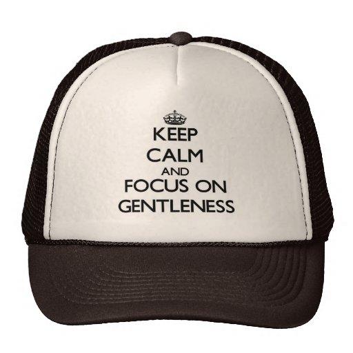 Guarde la calma y el foco en Gentleness Gorro