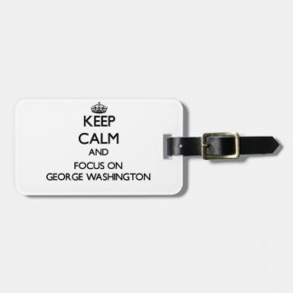 Guarde la calma y el foco en George Washington Etiqueta Para Maleta