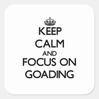 Guarde la calma y el foco en Goading