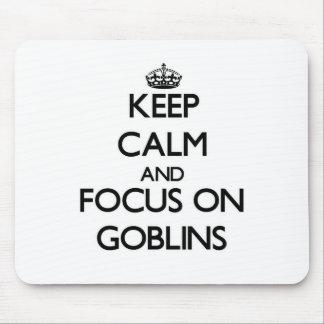 Guarde la calma y el foco en Goblins Tapetes De Ratón