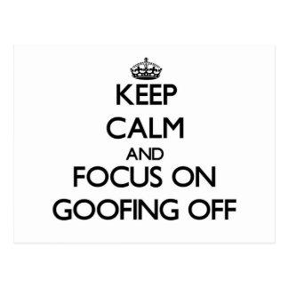 Guarde la calma y el foco en Goofing apagado Tarjetas Postales