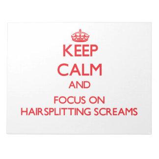 Guarde la calma y el foco en gritos Hairsplitting