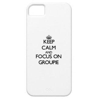 Guarde la calma y el foco en groupie iPhone 5 cárcasas