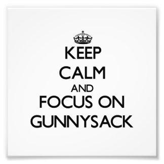 Guarde la calma y el foco en Gunnysack