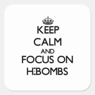 Guarde la calma y el foco en H-Bombas Pegatina Cuadrada