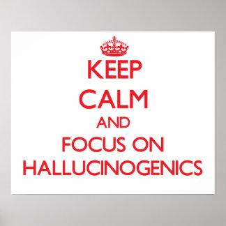 Guarde la calma y el foco en Hallucinogenics Posters