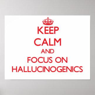 Guarde la calma y el foco en Hallucinogenics Impresiones