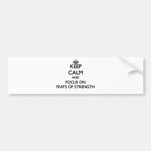 Guarde la calma y el foco en hazañas de la fuerza etiqueta de parachoque