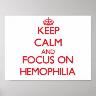 Guarde la calma y el foco en hemofilia póster